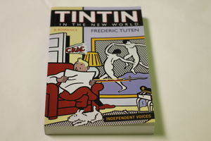 Tintin in the New World by Frederic Tuten