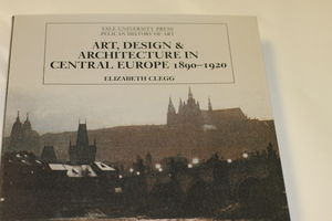 Art, Design & Architecture in Central Europe 1890-1920